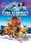 L' era glaciale 5. In rotta di collisione (Blu-ray)
