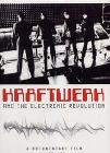 Kraftwerk. Kraftwerk And The Electronic Revolution