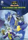 Batman Unlimited. L'alleanza dei mostri