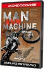 Man and the Machine. Enduro estremo