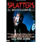 Splatters. Gli schizzacervelli