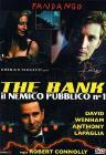 The bank. Il nemico pubblico numero 1
