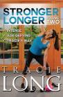 Tracie Long - Stronger Longer Volume 2