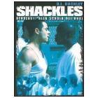 Shackles. Benvenuti alla scuola dei duri
