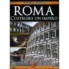 Roma. Costruire un impero