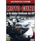 Moto Guzzi e le moto italiane da GP