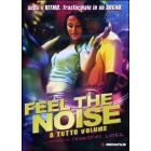 Feel the Noise. A tutto volume