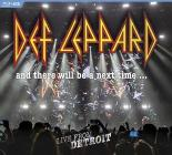 Def Leppard - & There Will Be A Next Time: Live From Detroit (Blu-ray)