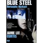 Blue Steel. Bersaglio mortale