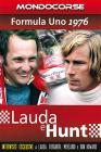 Lauda e Hunt. Formula Uno 1976