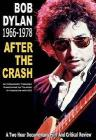 Bob Dylan. After The Crash. Bob Dylan 1966 To 1978