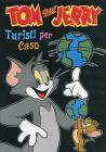 Tom & Jerry. Turisti per caso