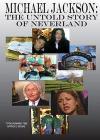 Michael Jackson. The Untold Story Of Neverland
