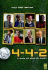 4-4-2 Il gioco più bello del mondo