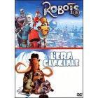 L' era glaciale & Robots (Cofanetto 2 dvd)