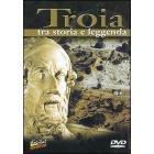 Troia. Tra storia e leggenda