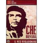 Che Guevara. Il mito rivoluzionario