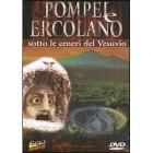 Pompei e Ercolano. Sotto le ceneri del Vesuvio