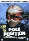 Pole Position. I guerrieri della Formula Uno