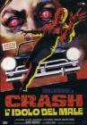 Crash, l'idolo del male