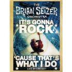 The Brian Setzer Orchestra. It's Gonna Rock 'Cause That's What I do