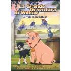 La grande avventura di Wilbur. La tela di Carlotta 2