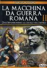 La macchina da guerra romana. Vol. 2. Dall'espansionismo al crollo dell'impero