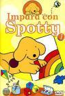 Impara con Spotty. Vol. 01
