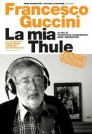 Francesco Guccini. La mia Thule