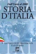 Storia d'Italia. Vol. 06. La politica estera fascista e la guerra (1929 - 1943)