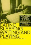 Air. Eating, Sleeping, Waiting, Playin