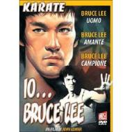 Io... Bruce Lee