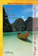 Nord Tailandia & Laos. Viaggi ed esperienze nel mondo