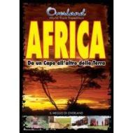 Overland. Africa. Da un capo all'altro della terra