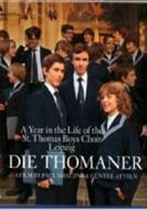 Die Thomaner. A Year in the Life of the St. Thomas Boys Choir Leipzig