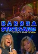 Barbra Streisand. Tratto dal filmato Timeless. Live Concert