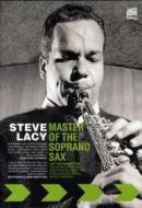 Steve Lacy - Master Of The Soprano Sax