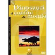 Dinosauri, ai confini del mondo
