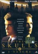 The Skulls. I teschi
