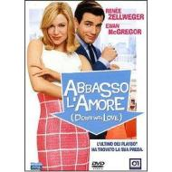 Abbasso l'amore. Down With Love