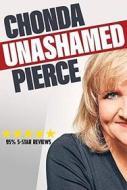 Chonda Pierce - Unashamed