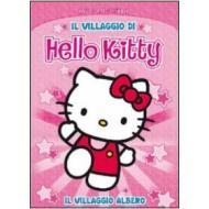 Hello Kitty. Il villaggio di Hello Kitty. Vol. 1. Il villaggio albero