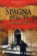 Spagna 1936 - 39. La guerra civile