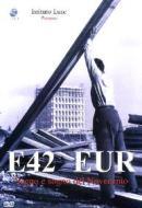 E42 Eur. Segno e sogno del Novecento
