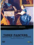Three Painters. Masaccio, Vermeer, Cézanne