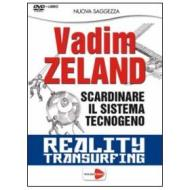 Scardinare il sistema tecnogeno. Vadim Zeland