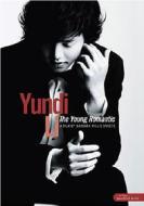 Yundi Li. The Young Romantic - A Portrait of Yundi