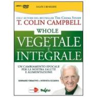 Whole. Vegetale e integrale. T. Colin Campbell