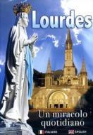 Lourdes. Un miracolo quotidiano