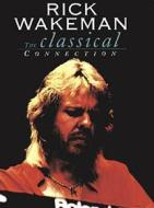 Rick Wakeman. The Classical Connection